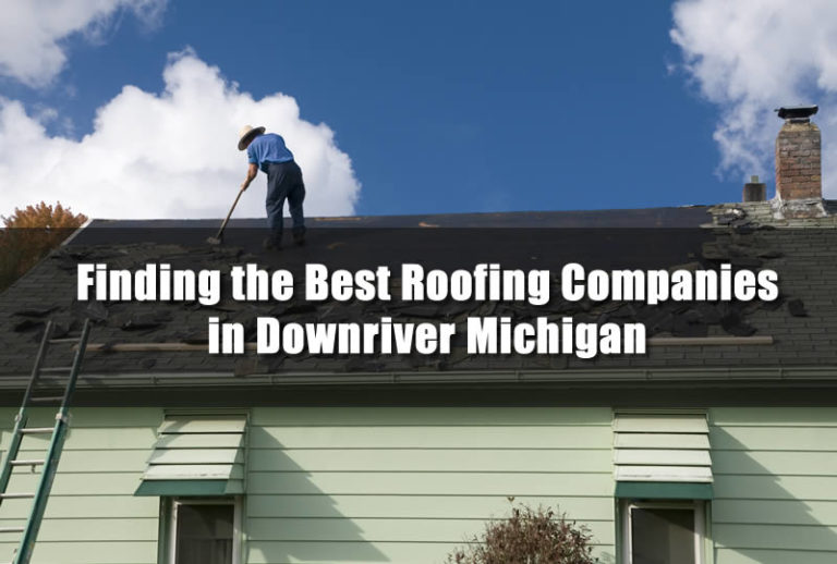 Best Roofing Company in Downriver Michigan
