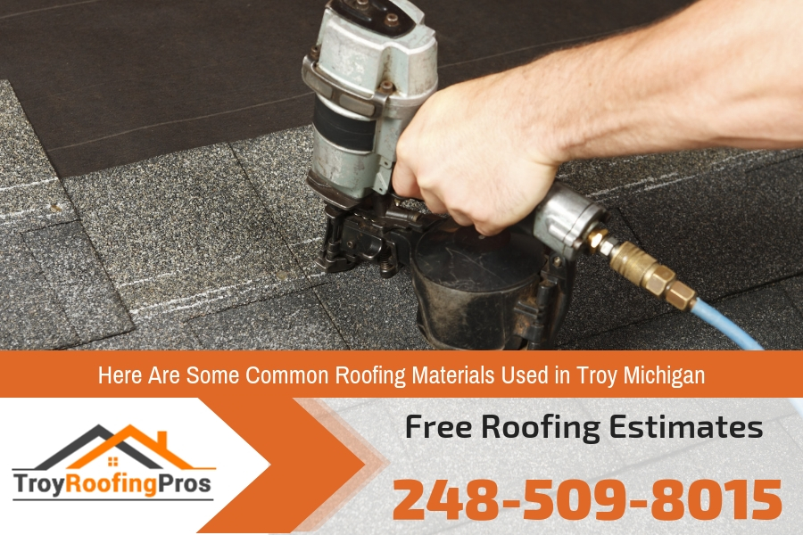 Here Are Some Common Roofing Materials Used in Troy Michigan
