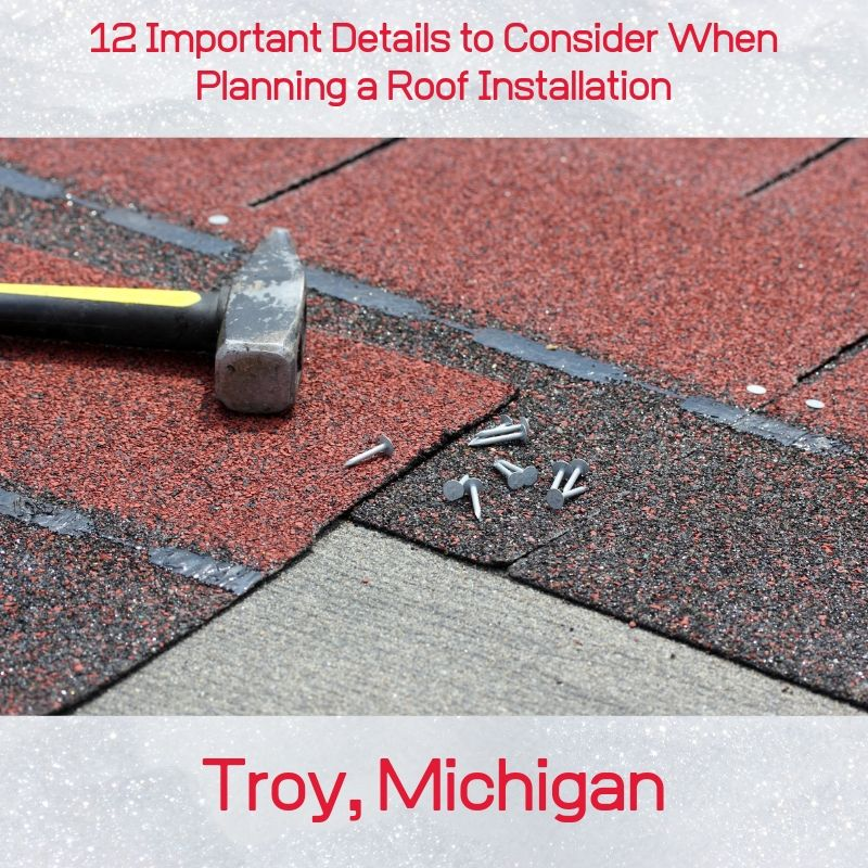 12 Important Details to Consider When Planning a Roof Installation in Troy Michigan