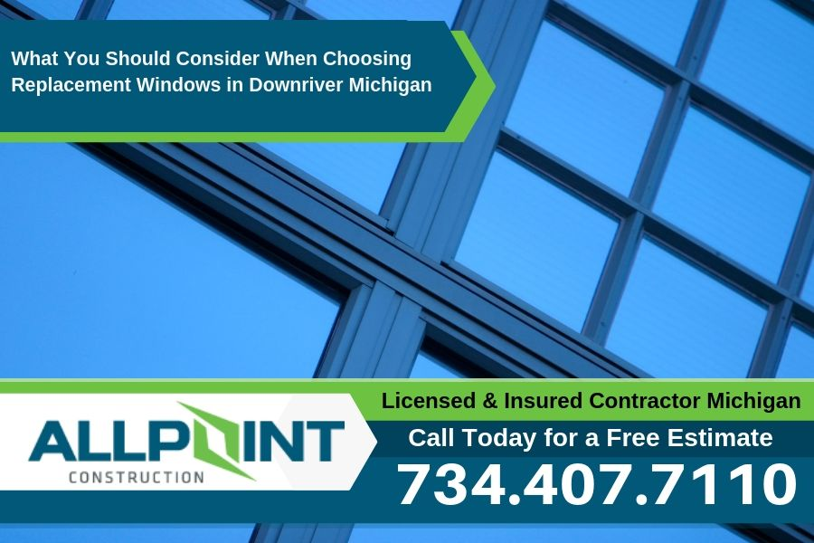 What You Should Consider When Choosing Replacement Windows in Downriver Michigan