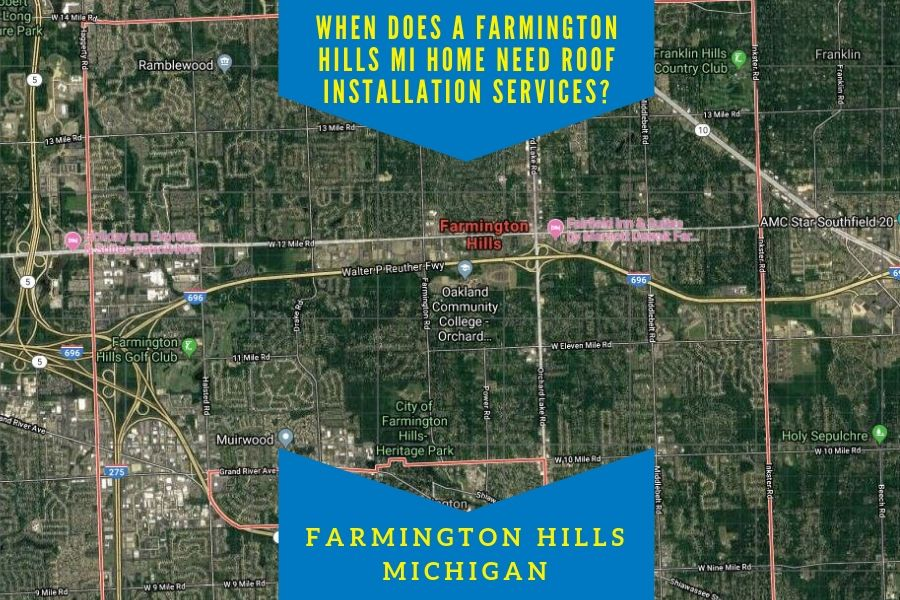 When Does a Farmington Hills MI Home Need Roof Installation Services?