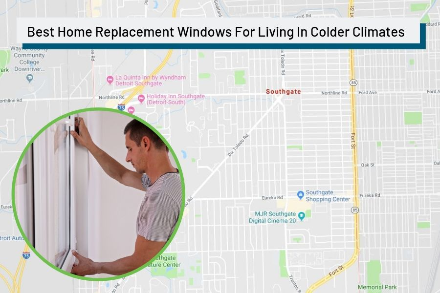 Best Home Replacement Windows For Living In Colder Climates