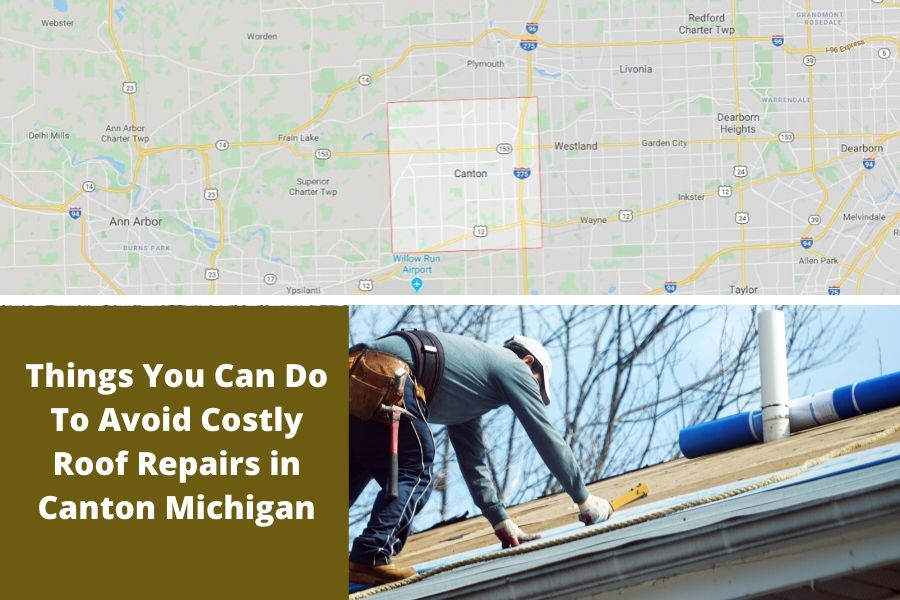 Things You Can Do To Avoid Costly Roof Repairs in Canton Michigan