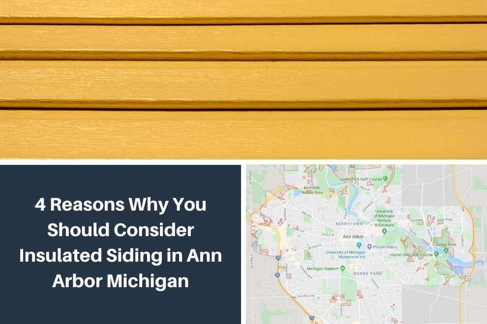 4 Reasons Why You Should Consider Insulated Siding in Ann Arbor Michigan