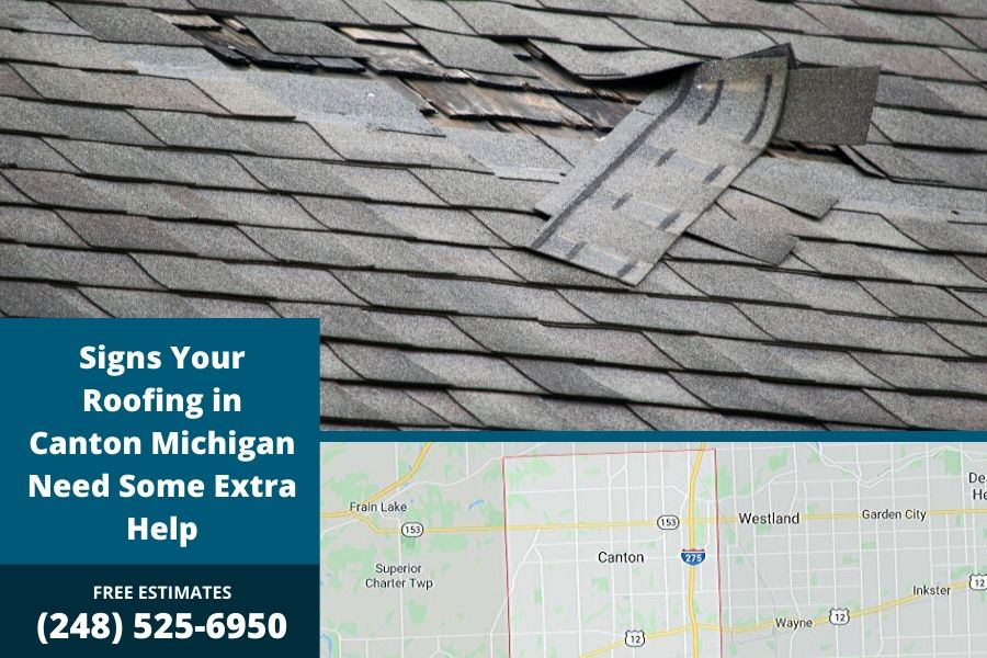 Signs Your Roofing in Canton Michigan Need Some Extra Help