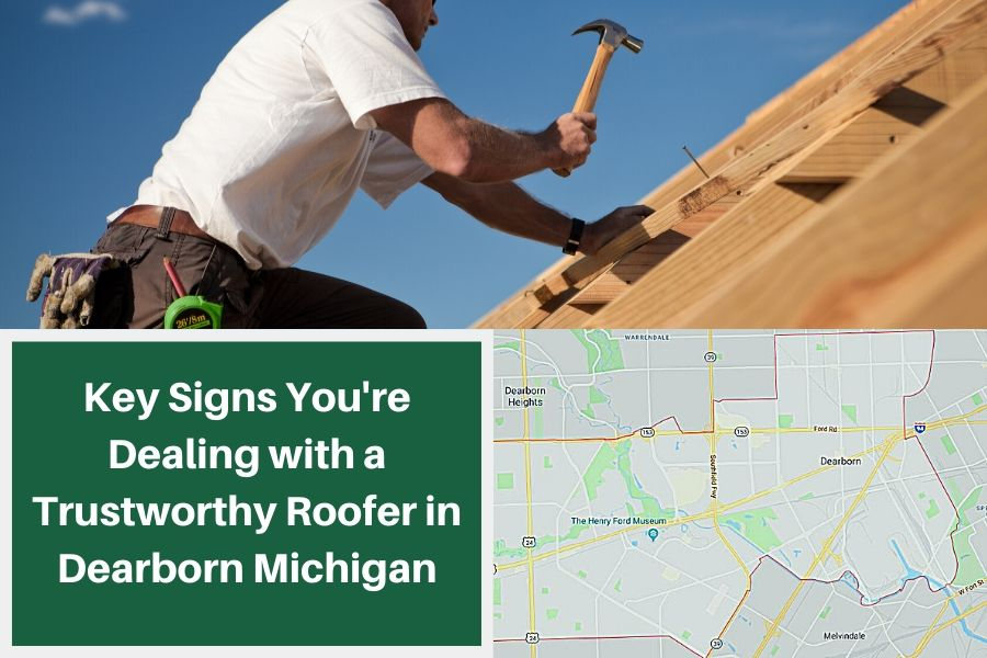 Key Signs You're Dealing with a Trustworthy Roofer in Dearborn Michigan