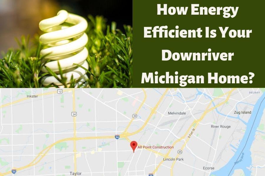 Energy Efficiency in Downriver MI