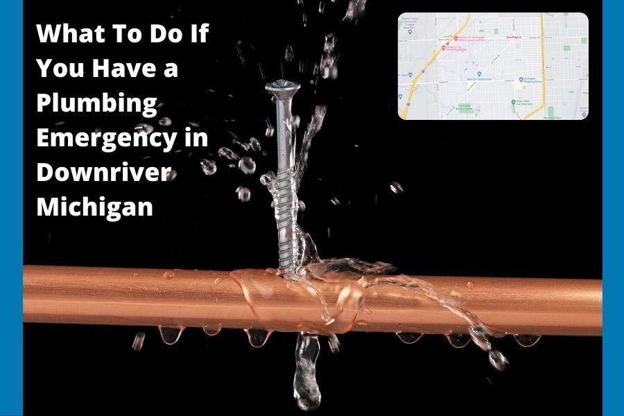 Plumbing Emergency Downriver Michigan